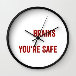 Zombies Eat Brains, Don't Worry You're Safe Funny Wall Clock