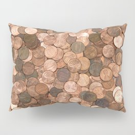 Pennies for your thoughts Pillow Sham