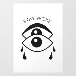 Stay woke Art Print