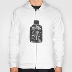 Young, Drunk and Bold Hoody