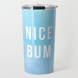 Nice Bum (Pastel Blue) Travel Mug