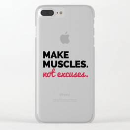 Make Muscles Gym Quote Clear iPhone Case