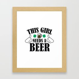 This Girl Needs A Beer Framed Art Print