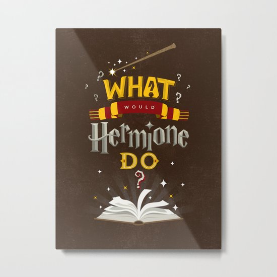 What Would Hermione Do? Metal Print