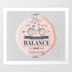 Life is like riding a bicycle Art Print