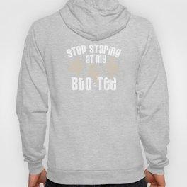 Stop Staring At My Boo-Tee! Funny Halloween T-Shirt Hoody