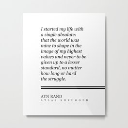 Ayn Rand Quote - Atlas Shrugged - Minimalist, Classic, Typographic Print - Inspiring - Literature Metal Print