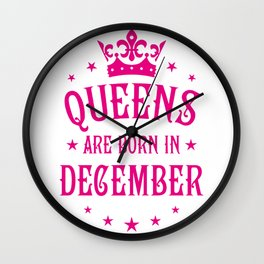 Queens are born in December Wall Clock