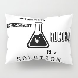 Can't Argue With Science Pillow Sham