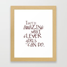 Isn't it amazing what clever girls can do - Peter Pan Framed Art Print