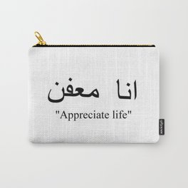 appreciate life new word ana moafen 2018 typography wisdom Carry-All Pouch