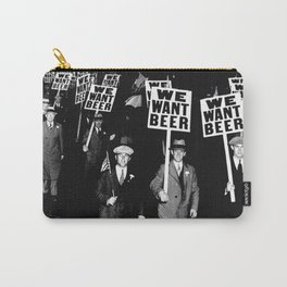 We Want Beer / Prohibition, Black and White Photography Carry-All Pouch