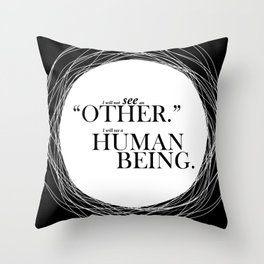 Lab No. 4 - I will see a Human Being Motivating Quotes Poster Throw Pillow