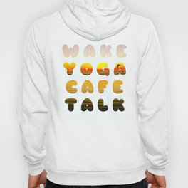 wake yoga cafe talk Hoody