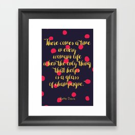 There comes a time in every woman's life Framed Art Print