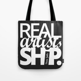 Real Artists Ship Tote Bag