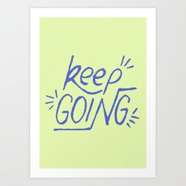 Keep going hand lettering green and electric blue. Motivation quote. Art Print