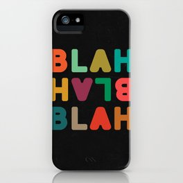 Blah Blah Blah iPhone Case