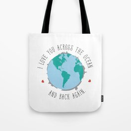 I Love You Across the Ocean and Back Again Tote Bag