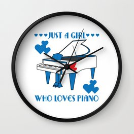 """Just A Girl Who Loves Piano"" for both instrument and girly bluish girls like you!  Wall Clock"