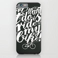 Ride my bike! iPhone 6s Slim Case