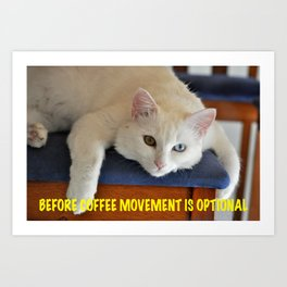 Before Coffee Movement is Optional Cat Art Print