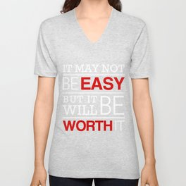 It may not be easy, but it will be worth it Unisex V-Neck