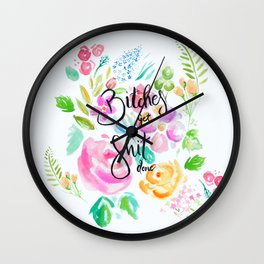 Bitches Get Shit Done Wall Clock
