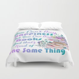 You can't buy Happiness but you can buy books Duvet Cover