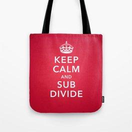 KEEP CALM AND SUBDIVIDE Tote Bag