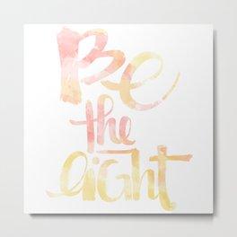 Be The Light: watercolored Metal Print