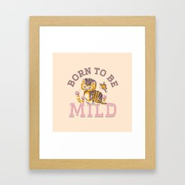 Born To Be Mild (Dusty Pink) Framed Art Print