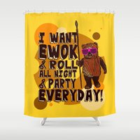 ewok Shower Curtains featuring I WANT EWOK & ROLL ALL NIGHT & PARTY EVERYDAY! by Silvio Ledbetter