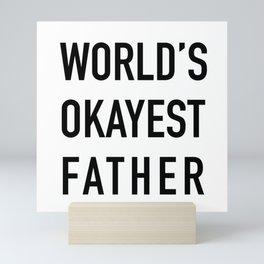 World's Okayest Father Mini Art Print