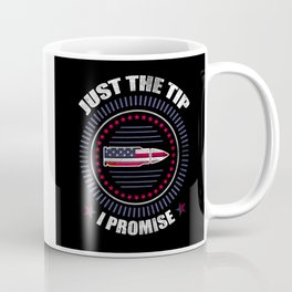 Just The Tip I Promise American Flag  For Gun Owner Coffee Mug