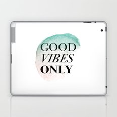 Good vibes only quote Laptop & iPad Skin