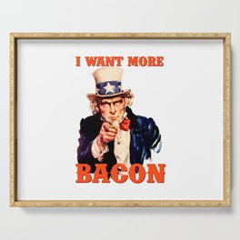 I want more bacon Serving Tray