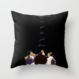 We Get the Job Done Throw Pillow