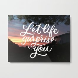 Let Life Surprise You Metal Print