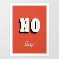 NO sorry sign Art Print