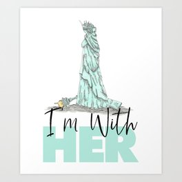 I'm With Her Protest Art Print