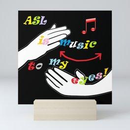 ASL is Music to my Eyes Mini Art Print