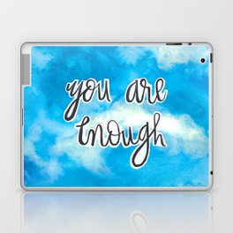 You Are Enough 2 Laptop & iPad Skin