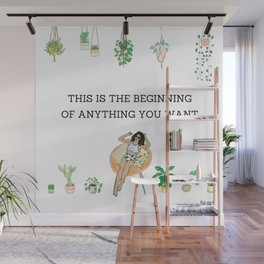 This is the beginning of anything you want Wall Mural