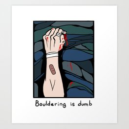 Bouldering is Dumb Art Print