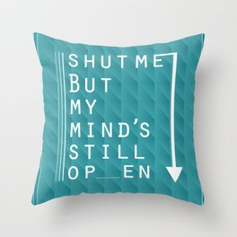 Shut Me Down Throw Pillow