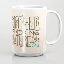 Mother Fucking Nature Coffee Mug