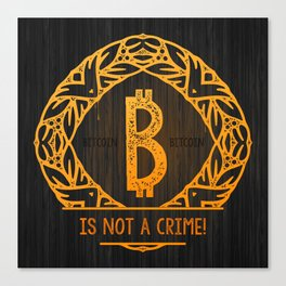 BITCOIN is not a crime! wood Canvas Print