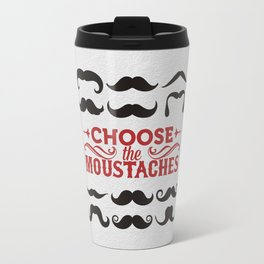 Choose the mustaches Travel Mug
