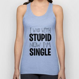 Single With Stupid relationship Dating Flirt gift Unisex Tank Top